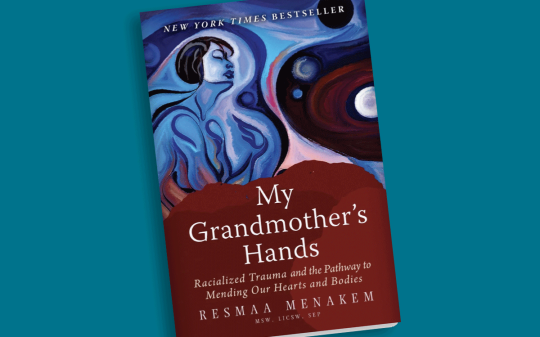 Review: My Grandmother's Hands by Resmaa Menakem